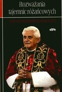 Okładka książki Rozważania tajemnic różańcowych z Ojcem Świętym Benedyktem XVI