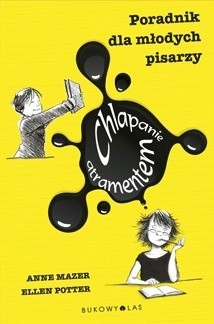 Okładka książki Chlapanie atramentem. Poradnik dla młodych pisarzy