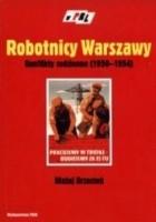Robotnicy Warszawy. Konflikty codzienne (1950-1954)