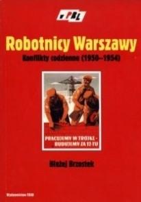 Okładka książki Robotnicy Warszawy. Konflikty codzienne (1950-1954)