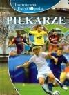 Okładka książki Piłkarze Ilustrowana Encyklopedia
