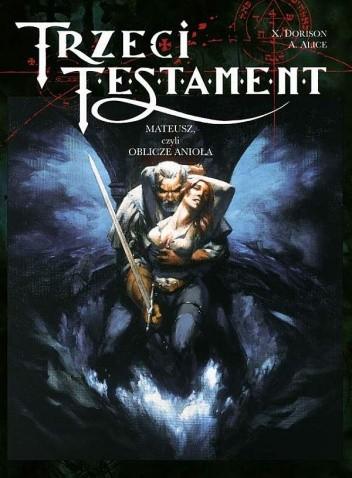 Okładka książki Trzeci Testament, t.2: Mateusz, czyli oblicze Anioła