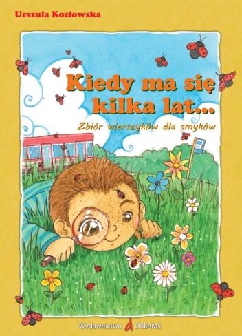 Okładka książki Kiedy ma się kilka lat... Zbiór wierszyków dla smyków