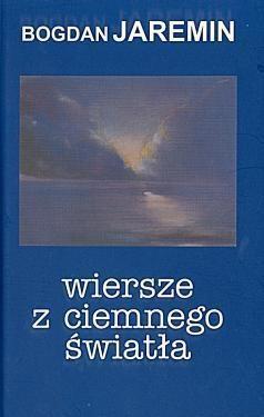 Okładka książki Wiersze z ciemnego światła