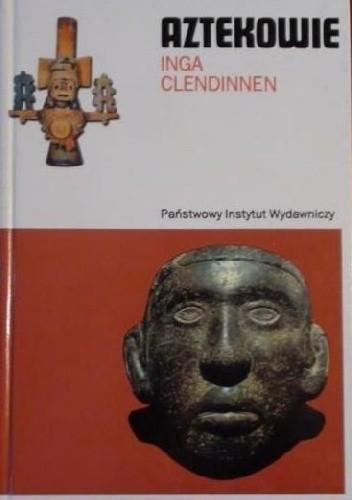 Okładka książki Aztekowie. Próba interpretacji