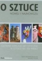 O sztuce nowej i najnowszej: główne kierunki artystyczne w sztuce XX i XXI wieku