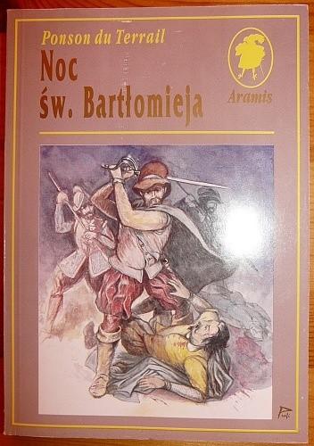 Okładka książki Noc św. Bartłomieja: powieść historyczna