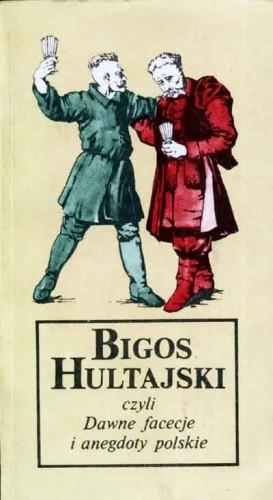 Okładka książki Bigos hultajski czyli Dawne faceceje i anegdoty polskie