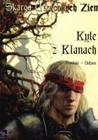 Skarga Utraconych Ziem: Kyle z Klanach