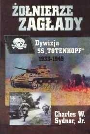 Okładka książki Żołnierze Zagłady - Dywizja SS