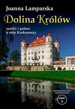 Okładka książki Dolina Królów. Zamki i pałace u stóp Karkonoszy