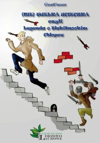 Okładka książki (Nie) Wielka Ucieczka czyli Legenda o Błękitnookim Chłopcu