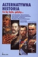 Okładka książki Alternatywna historia. Co by było, gdyby...