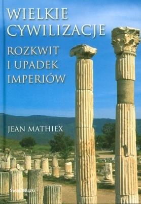 Okładka książki Wielkie Cywilizacje. Rozkwit i upadek imperiów
