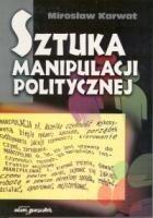 Okładka książki Sztuka manipulacji politycznej