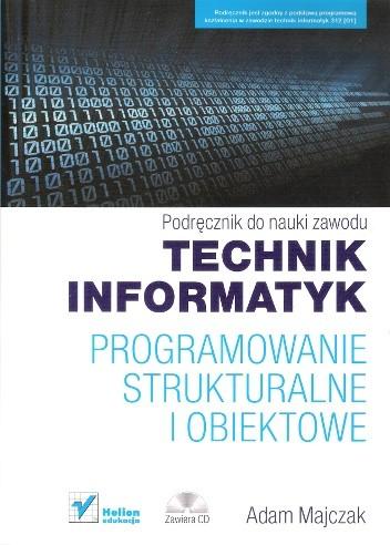 Okładka książki Programowanie strukturalne i obiektowe. Podręcznik do nauki zawodu technik informatyk