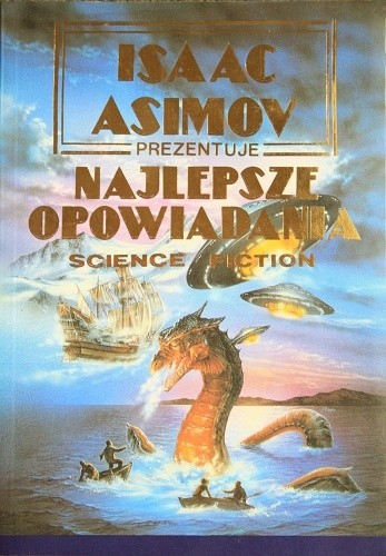 Okładka książki Isaac Asimov prezentuje najlepsze opowiadania science fiction