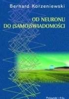 Od neuronu do (samo)świadomości