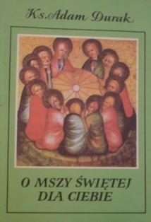 Okładka książki O Mszy świętej dla Ciebie