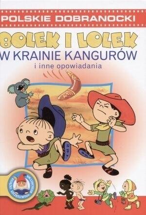 Okładka książki Bolek i Lolek. W Krainie Kangurów i Inne Opowiadania