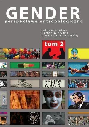 Okładka książki Gender. Perspektywa antropologiczna. Tom II: Kobiecość, męskość, seksualność