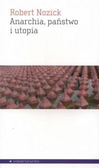 Okładka książki Anarchia, państwo i utopia