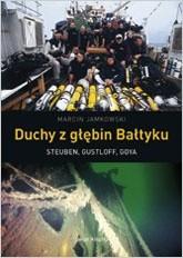 Okładka książki Duchy z głębin Bałtyku. Steuben, Gustloff, Goya