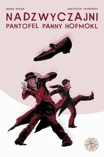 Okładka książki Nadzwyczajni: Pantofel panny Hofmokl