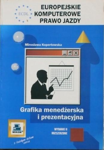 Okładka książki ECDL Europejskie Komputerowe Prawo Jazdy. Grafika menedżerska i prezentacyjna