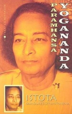 Okładka książki Istota samourzeczywistnienia. Mądrości Paramahansy Joganandy
