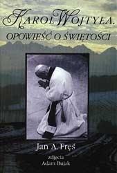 Okładka książki Karol Wojtyła. Opowieść o świętości
