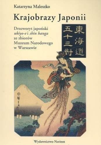 Okładka książki Krajobrazy Japonii. Drzeworyt japoński ukiyo-e i shin hanga ze zbiorów Muzeum Narodowego w Warszawie