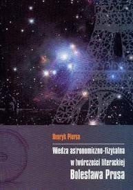 Okładka książki Wiedza astronomiczno-fizykalna w twórczości literackiej Bolesława Prusa