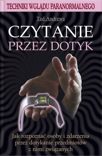 Okładka książki Czytanie Przez Dotyk. Techniki Wglądu Paranormalnego