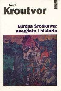 Okładka książki Europa Środkowa: anegdota i historia
