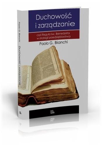 Okładka książki Duchowość i zarządzanie. Czyli Reguła św. Benedykta w strategii przedsiębiorstwa