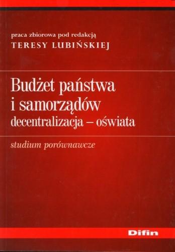 Okładka książki Budżet państwa i samorządów : decentralizacja, oświata