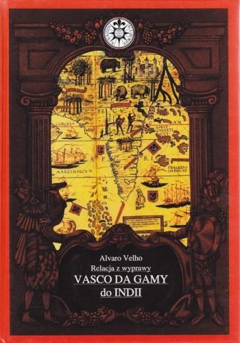 Okładka książki Relacja z wyprawy Vasco da Gamy do Indii