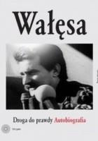 Wałęsa Droga do prawdy  Autobiografia