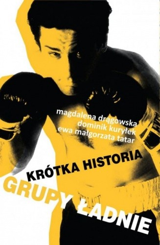 Okładka książki Krótka historia Grupy Ładnie