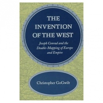Okładka książki The Invention of the West: Joseph Conrad and the Double-Mapping of Europe and Empire
