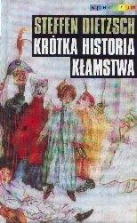 Okładka książki Krótka historia kłamstwa. Przekorne eseje filozoficzne