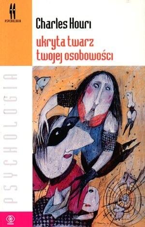 Okładka książki Ukryta twarz twojej osobowości