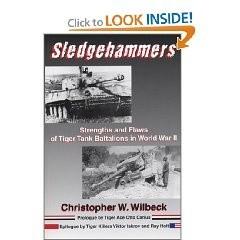 Okładka książki Sledgehammers: Strengths and Flaws of Tiger Tank Battalions in World War II