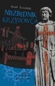 Okładka książki Niezbędnik krzyżowca. Pieśni i opowieści krucjatowe