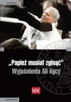 Papież musiał zginąć. Wyjaśnienia Ali Agcy
