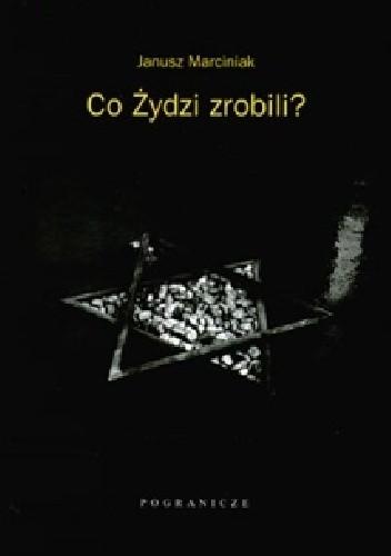 Okładka książki Co Żydzi zrobili?