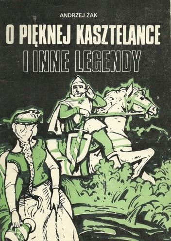 Okładka książki O pięknej kasztelance i inne legendy