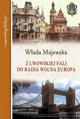 Okładka książki Z Lwowskiej Fali do Radia Wolna Europa
