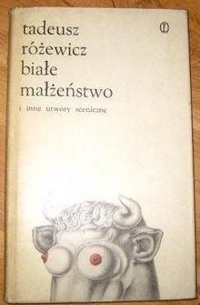 Okładka książki Białe Małżeństwo i inne utwory sceniczne